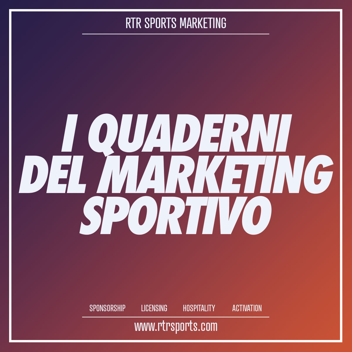 I quaderni del Marketing Sportivo: 4 – Perchè è efficace